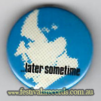 Later Sometime Buttons