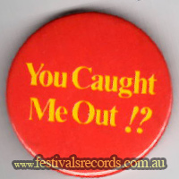 You Caught Me Out Button